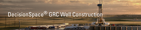 DecisionSpace® GRC Well Construction Petroleum Engineering Software Application
